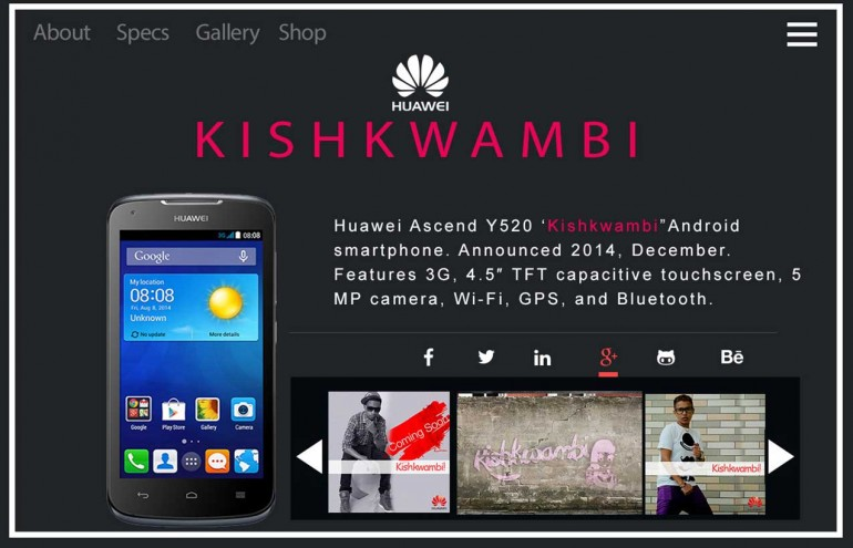 "Digital Campaign for Huawei Model Y520 ""Kishkwambi"""